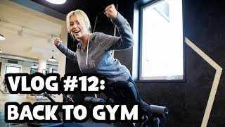VLOG #12: BACK TO GYM