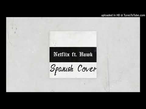 Toquel ft Hawk - Netflix (Spanish Cover)