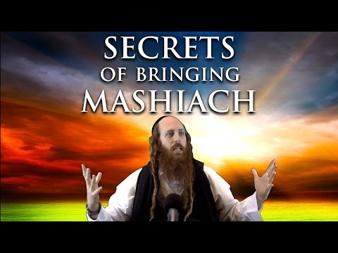The Secrets Nobody's Telling You About Bringing Mashiach