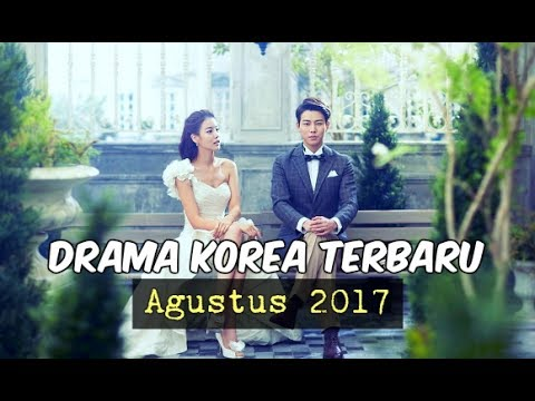 6 Drama Korea Agustus 2017 | Terbaru Wajib Nonton