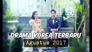 Video 6 Drama Korea Agustus 2017   Terbaru Wajib Nonton download MP3, 3GP, MP4, WEBM, AVI, FLV Januari 2018