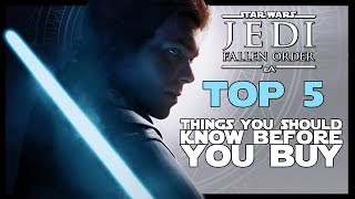 Star Wars Jedi Fallen Order - TOP 5 Things to know BEFORE you BUY