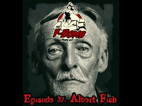 The F Bomb Podcast - #37 Albert Fish