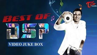 Best of Devi Sri Prasad || Telugu Video Songs Jukebox