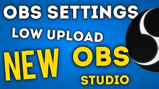 Best NEW OBS Studio Streaming Settings for Slow Internet Speed 720p Upload Speed Explained