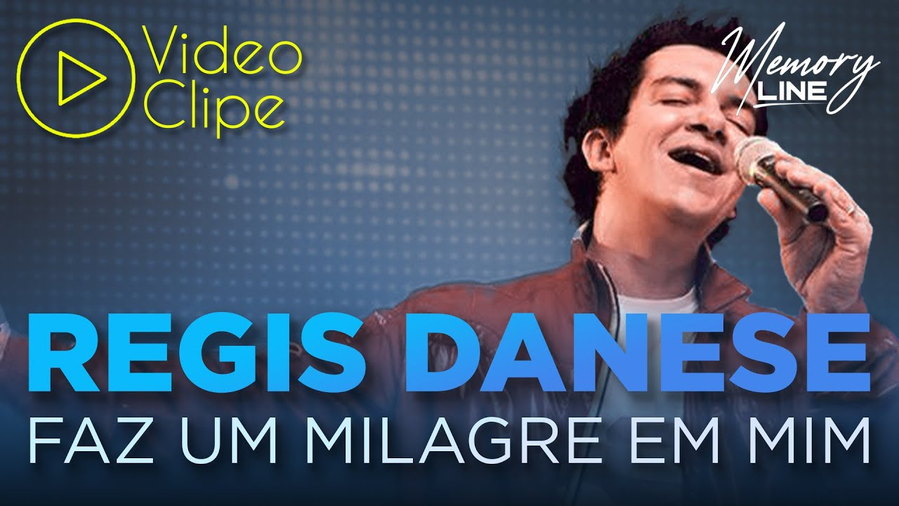 Regis Danese - Faz Um Milagre em Mim (Clipe Oficial)