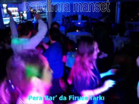 Pera Bar'da Firuze Farkı