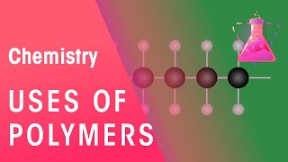 Uses of Polymers | Organic Chemistry | Chemistry | FuseSchool