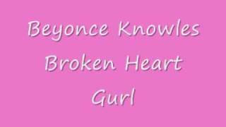 Video Beyonce knowles Broken Heart gurl download MP3, 3GP, MP4, WEBM, AVI, FLV Juli 2018