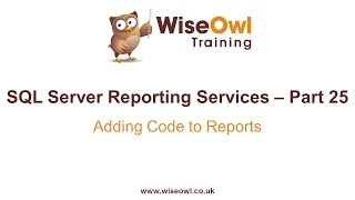 Reporting Services (SSRS) Part 25 - Adding Code to Reports