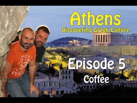 Athens - Discovering Greek culture - Episode 5: Coffee