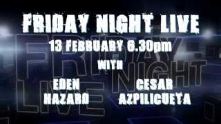 Chelsea: Friday Night Live: Hazard and Azpilicueta