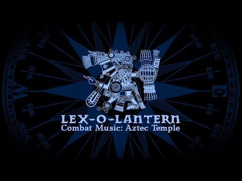 Lex-o-Lantern ▪ 2007 ▪ Combat Music: Aztec Temple