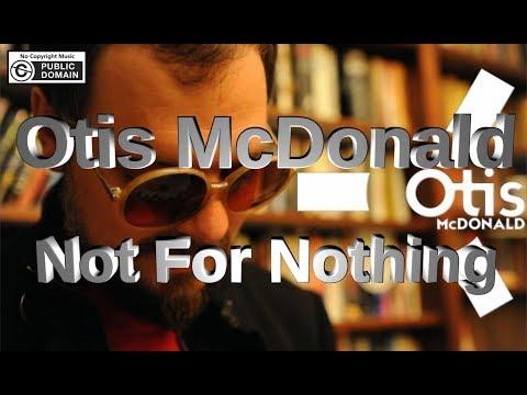 Otis McDonald - Not For Nothing ( No Copyright Music )