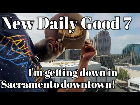 A downtown Sacramento journey! - A new NDG Adventure!- | New Daily Good #7 | Part 1 |