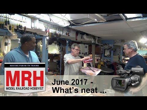 Whats Neat in model railroading | June 2017 Model Railroad Hobbyist | Ken Patterson