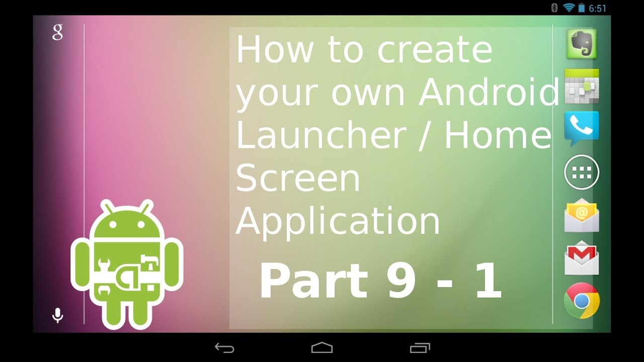Series P9 1 How To Create Your Own Android Launcher Home Screen Application Tutorial Youtube