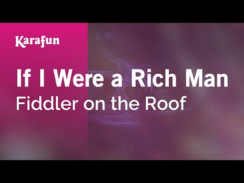 Karaoke If I Were A Rich Man - Fiddler On The Roof *
