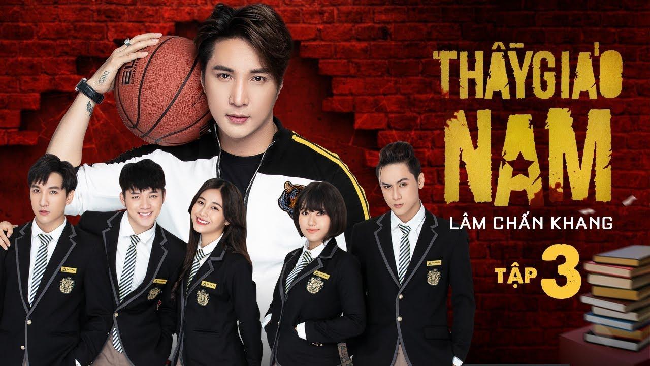 THẦY GIÁO NAM – Tập 3 | Phim Tết 2020 | Lâm Chấn Khang, Tuấn Dũng, Phương Dung, Hàn Khởi, Suzie,Leo