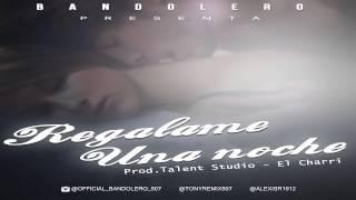 Bandolero - Regalame Una Noche