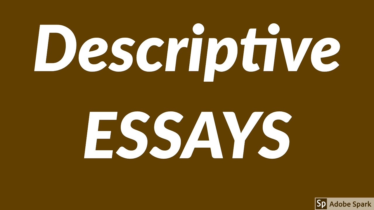 how to write descriptive essays  how to write descriptive essays