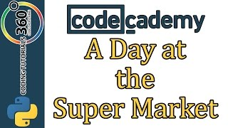 Learn Python with CodeCademy: A Day at the Super Market