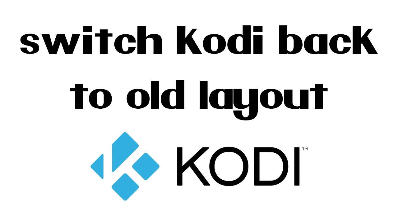 how to change layout in kodi krypton