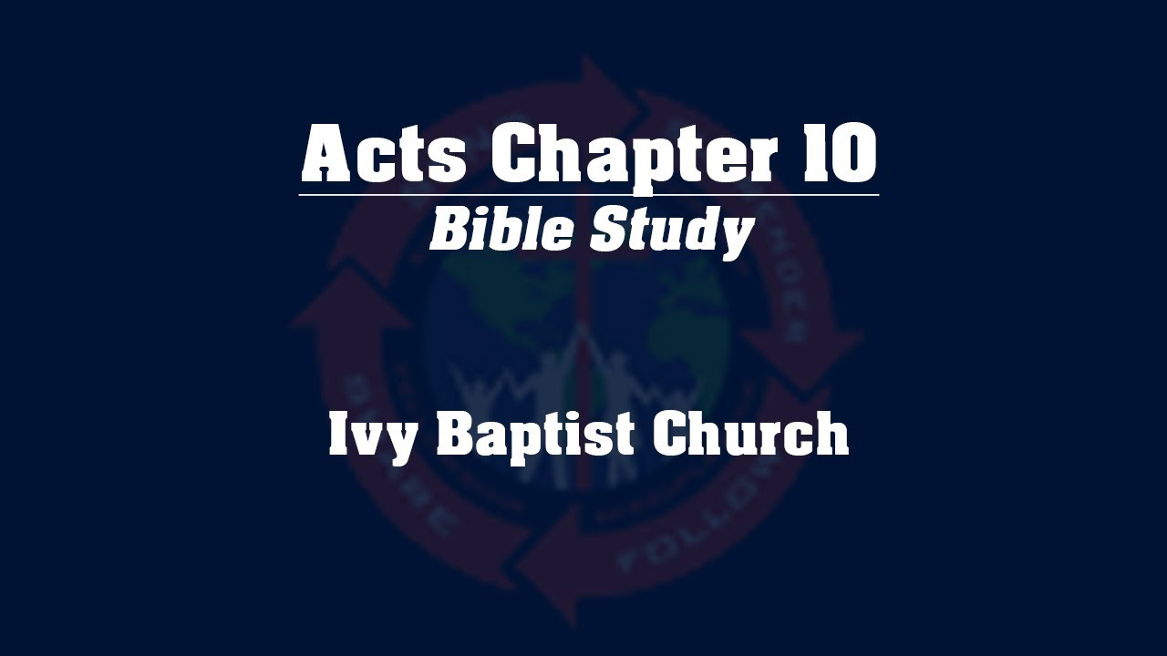 Study of the book of acts chapter 10 youtube sciox Image collections