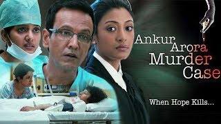 Ankur Arora Murder Case Full Movie | Kay Kay Menon | Paoli Dam | Hindi Movie Based on True Story