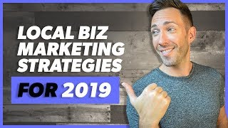 Local Business Marketing Strategies That Are Working NOW (2019)
