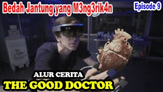 Bedah Jantung yang Meng3rik4n - Alur Cerita The Good Doctor EPS 9.