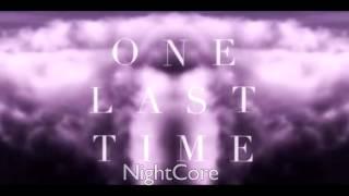ARIANA GRANDE - ONE LAST TIME (Nightcore)