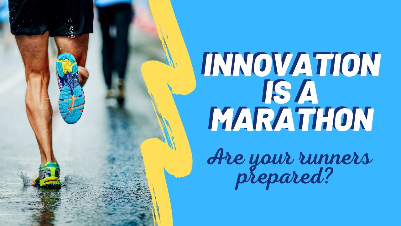 Innovation is a Marathon - Are Your Runners Prepared?