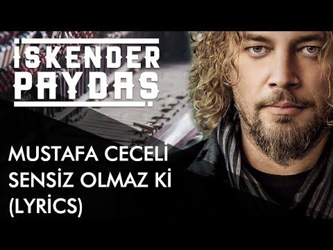 İskender Paydaş feat. Mustafa Ceceli - Sensiz Olmaz Ki (Lyrics I Şarkı Sözleri)