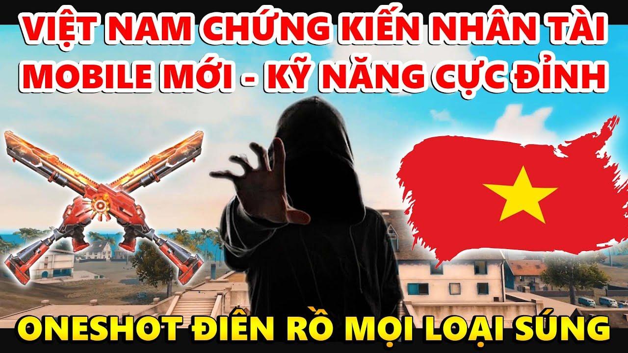Người Oneshot Điên Rồ Nhất Việt Nam – Xuất Hiện Nhân Tài Mobile Mới Kỹ Năng Cực Đỉnh