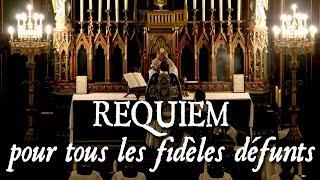 Messe pour tous les fidèles défunts - REQUIEM ÆTERNAM