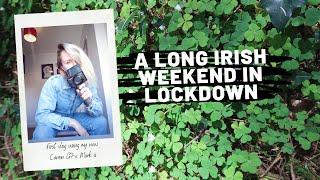 VLOG: A long Irish weekend in lockdown (@lovelytomeetme)