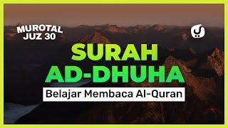 Murotal Juz 30: Belajar Membaca al-Quran Surat  ad-Dhuha