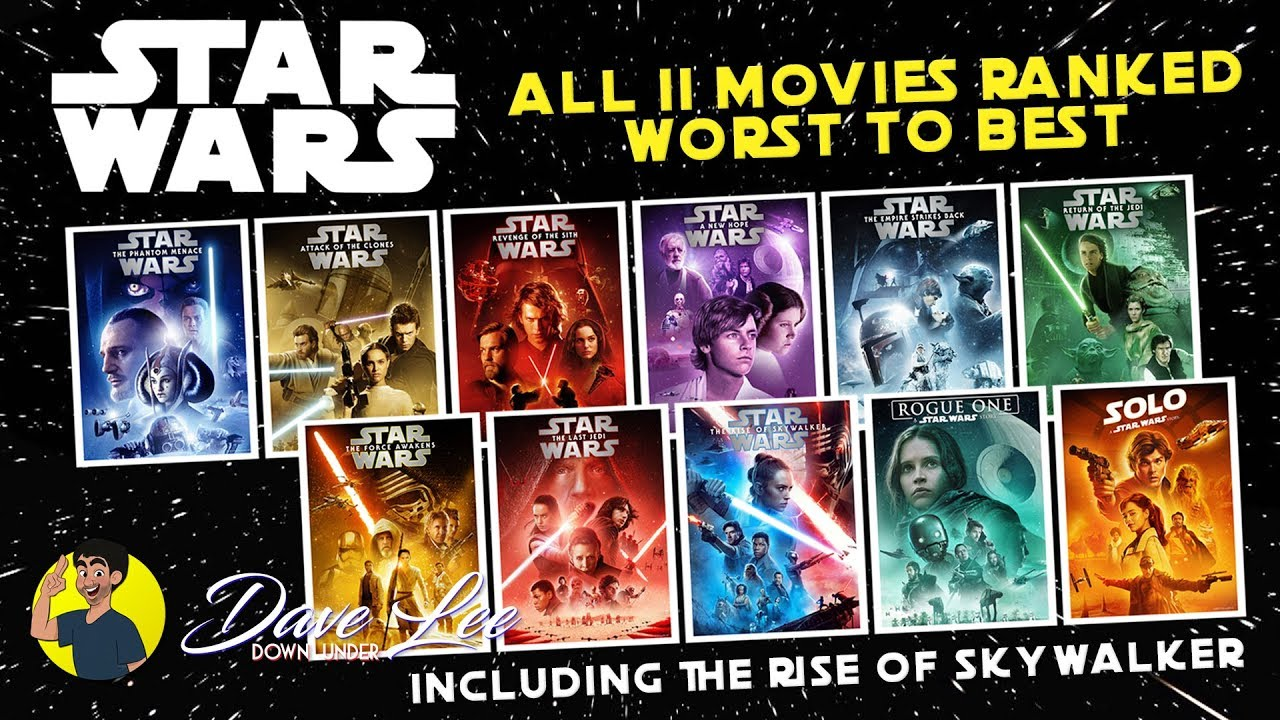 Star Wars All 11 Movies Ranked Worst To Best Including Rise Of Skywalker Youtube
