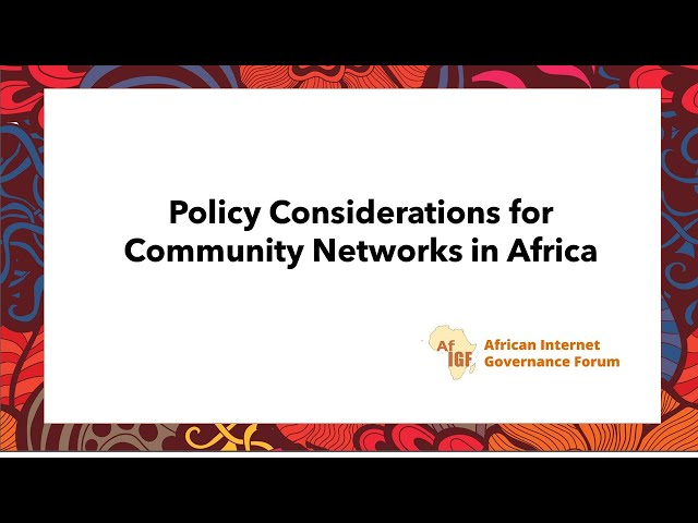 vAIGF 2020 #WS4: Policy Considerations for Community Networks in Africa