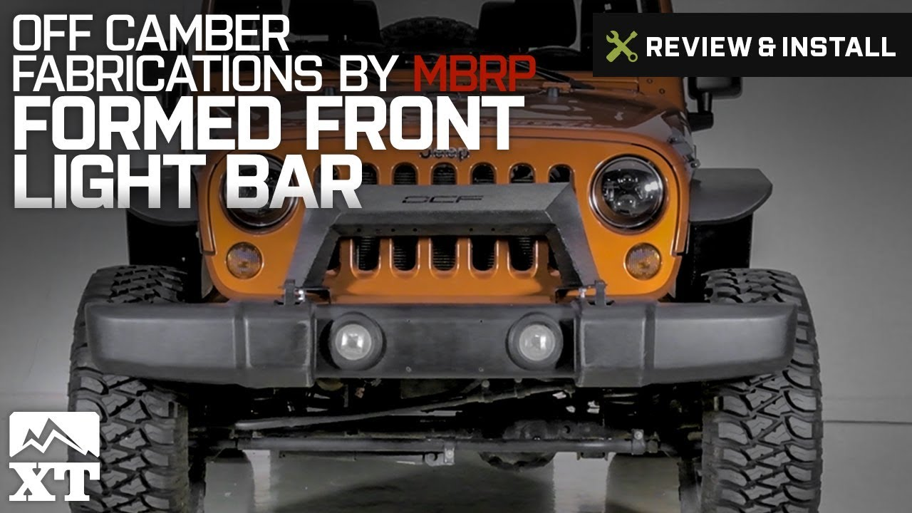 Jeep wrangler off camber fabrications by mbrp formed front light jeep wrangler off camber fabrications by mbrp formed front light bar 2007 2017 jk review install mozeypictures Images