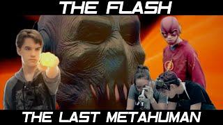 The Flash The Last Metahuman | Fan Film