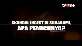 Skandal Incest di Sukabumi, Apa Pemicunya? | Jejak Kasus tvOne