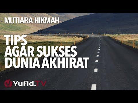 Tips Agar Sukses Dunia Akhirat - Ustadz Muhammad Nuzul Dzikri, Lc.