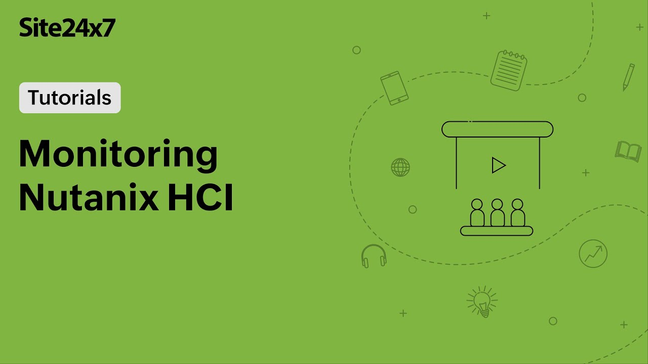 Monitoring your Nutanix hyperconverged infrastructure with Site24x7
