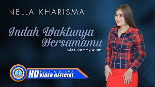 Nella Kharisma - INDAH WAKTUNYA BERSAMAMU ( Official Music Video )