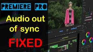 FIXED Premiere Pro CC Audio Out of Sync After Import or Export