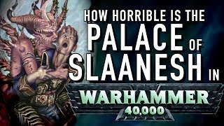40 Facts and Lore on the Palace of Slaanesh in Warhammer 40K