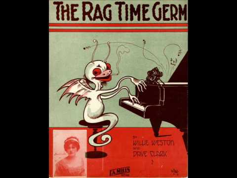The Ragtime Germ - 1911 - Song By Willie Weston & Dave Clark