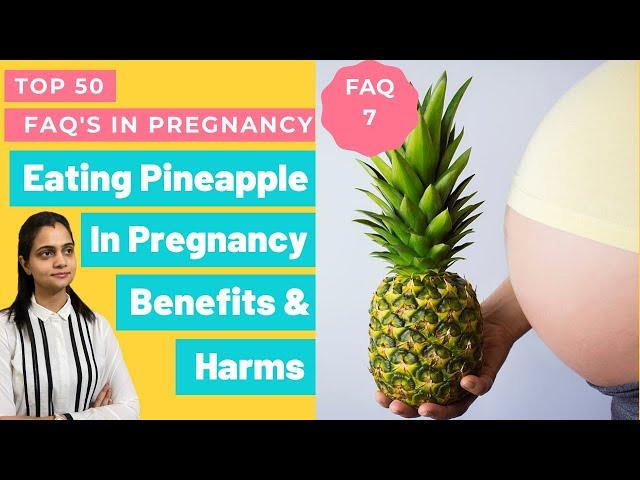 Benefits And Harms Of Eating Pineapple In Pregnancy | प्रेगनेंसी में अनानास के फ़ायदे और नुकसान?